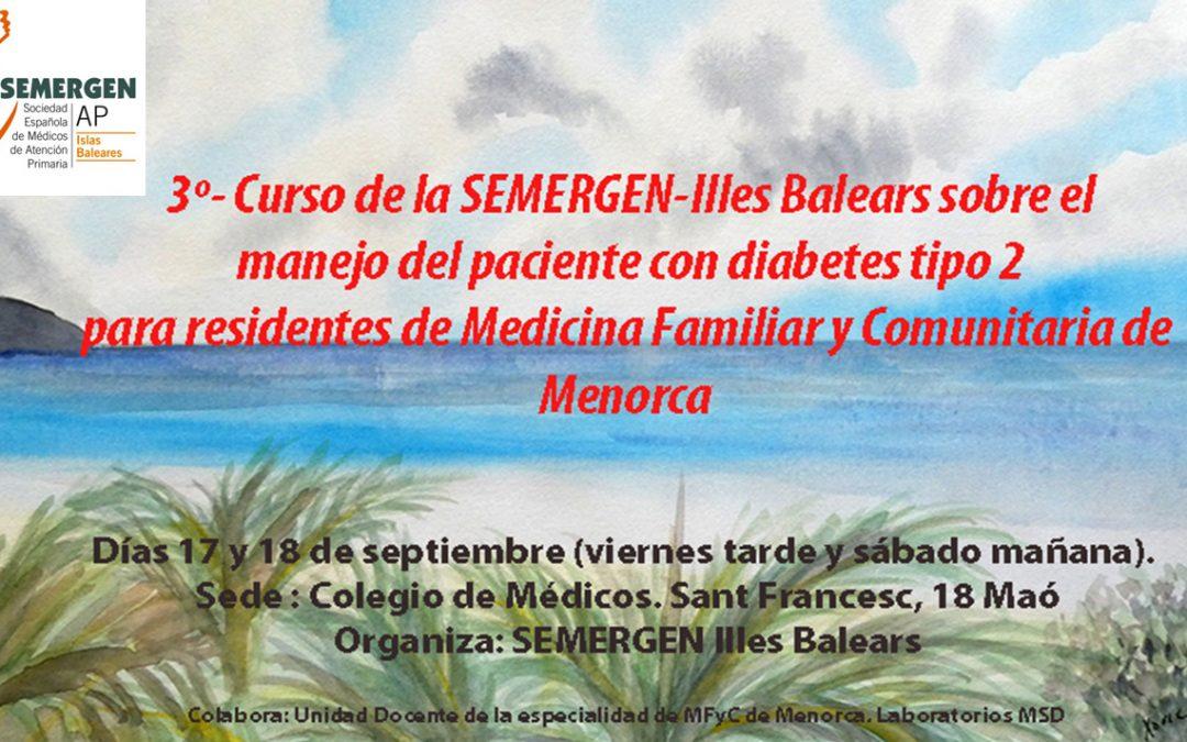 3º- Curso de la SEMERGEN-Illes Balears sobre el manejo del paciente con diabetes tipo 2 para residentes de Medicina Familiar y Comunitaria de Menorca